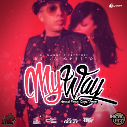 De La Ghetto - My Way (Dj Danny Spanish Remix)