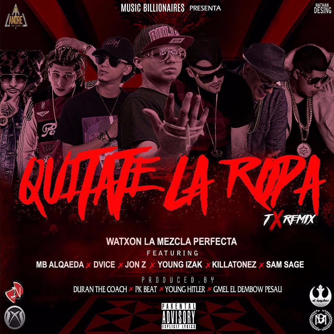 COVER Watxon Ft. MB Alqaeda, Dvice, Jon Z, Young Izak, Killatonez y Sam Sage - Quitate La Ropa (Official Remix)